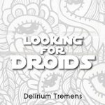 Looking For Droids – Delirium Tremens (2017) 320 kbps