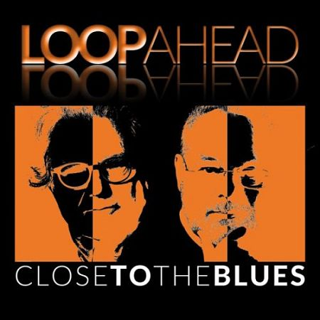 Loopahead - Close to the Blues (2017) 320 kbps