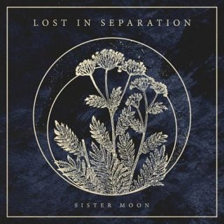 Lost in Separation - Sister Moon (2017) 320 kbps