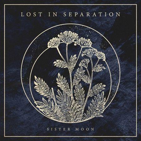 Lost in Separation - Sister Moon (2017) 320 kbps