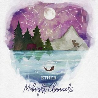 Midnight Channels - Ether (2017) 320 kbps