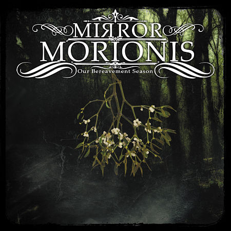 Mirror Morionis - Our Bereavement Season (2017) 320 kbps