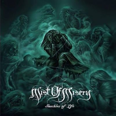Mist of Misery - Shackles of Life [EP] (2017) 320 kbps