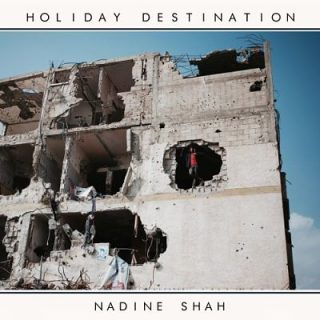 Nadine Shah - Holiday Destination (2017) 320 kbps