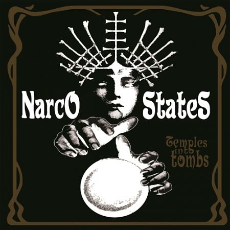 Narco States - Temples into Tombs (2017) 320 kbps