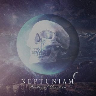 Neptuniam - Poetry Of Creation (2017) 320 kbps