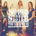 No Good Sister – You Can Love Me (2017) 320 kbps