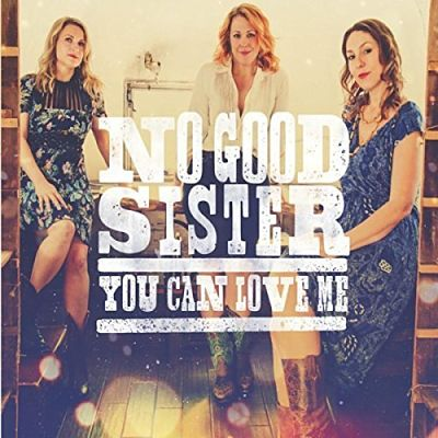 No Good Sister - You Can Love Me (2017) 320 kbps