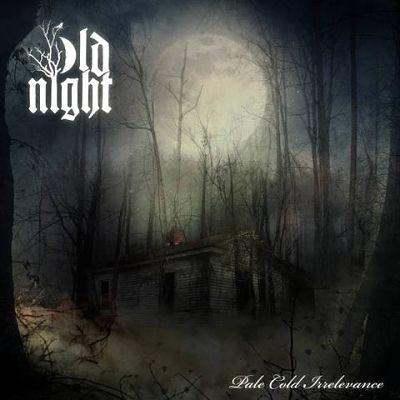 Old Night - Pale Cold Irrelevance (2017) 320 kbps