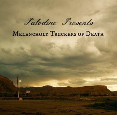 Palodine - Melancholy Truckers Of Death (2017) 320 kbps