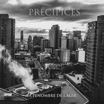 Précipices - La pénombre de l'agir [EP] (2017) 320 kbps