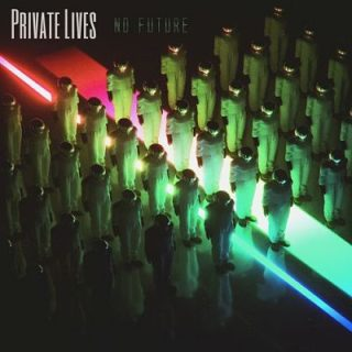 Private Lives - No Future (2017) 320 kbps