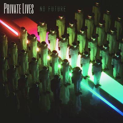 Private Lives - No Future (2017) 320 kbps