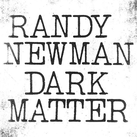Randy Newman - Dark Matter (2017) 320 kbps