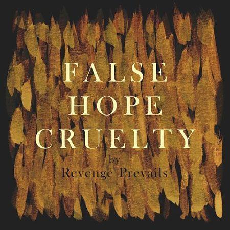 Revenge Prevails - False Hope Cruelty (2017) 320 kbps
