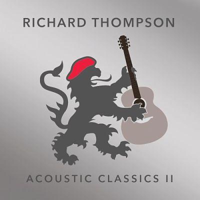 Richard Thompson - Acoustic Classics II (2017) 320 kbps