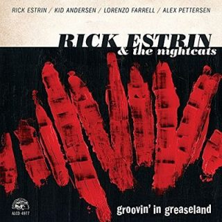 Rick Estrin & The Nightcats - Groovin' In Greaseland (2017) 320 kbps
