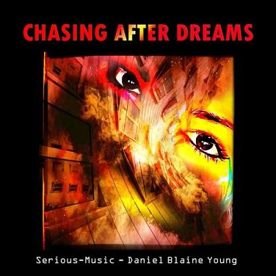 Serious-Music - Chasing After Dreams (2017) 320 kbps