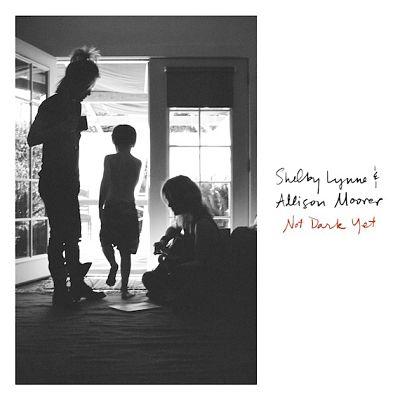 Shelby Lynne & Allison Moorer - Not Dark Yet (2017) 320 kbps