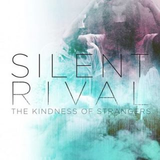 Silent Rival - The Kindness Of Strangers (2017) 320 kbps