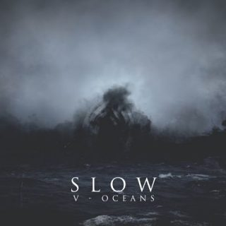 Slow - V - Oceans (2017) 320 kbps
