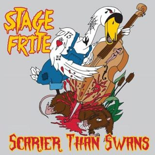 Stage Frite - Scarier Than Swans (2017) 320 kbps