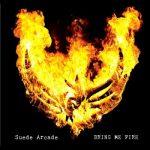 Suede Arcade – Bring Me Fire (2017) 320 kbps