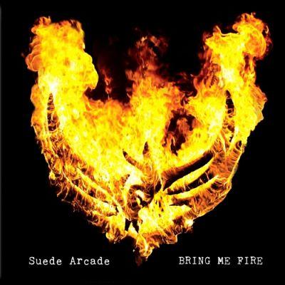Suede Arcade - Bring Me Fire (2017) 320 kbps