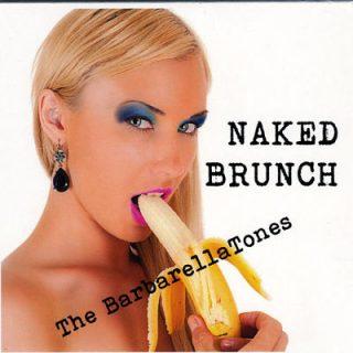 The Barbarellatones - Naked Brunch (2017) 320 kbps