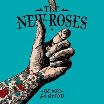 The New Roses - One More for the Road (2017) 320 kbps