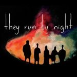 They Run By Night - They Run By Night (2017) 320 kbps