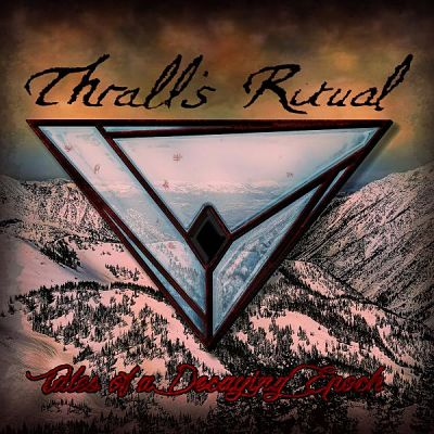 Thrall's Ritual - Tales of a Decaying Epoch (2017) 320 kbps