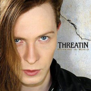 Threatin - Breaking the World (2017) 320 kbps