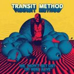 Transit Method – We Won't Get out of Here Alive (2017) 320 kbps