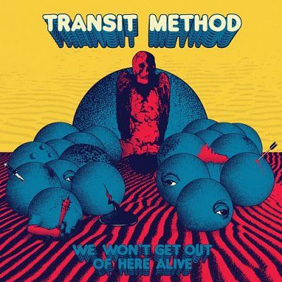 Transit Method - We Won't Get out of Here Alive (2017) 320 kbps