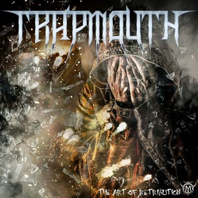 Trapmouth - The Art of Retribution (2017) 320 kbps