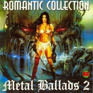 Various Artists - Romantic collection. Metal Ballads 2 (2005) 320 kbps