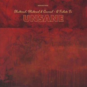 Various Artists - Shattered Flattered And Covered A Tribute To Unsane (2017) VBR V0 (Scene CD-Rip)