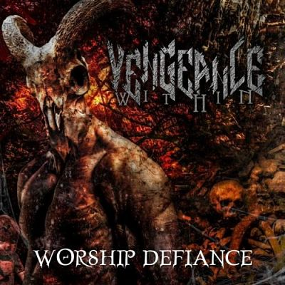 Vengeance Within - Worship Defiance (2017) 320 kbps