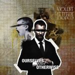 Violent Attitude If Noticed – Ourselves And Otherwise (2017) 320 kbps