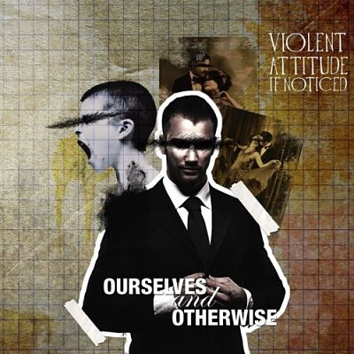 Violent Attitude If Noticed - Ourselves And Otherwise (2017) 320 kbps