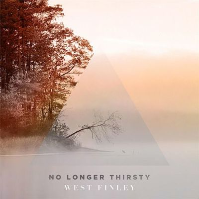 West Finley - No Longer Thirsty (2017) 320 kbps