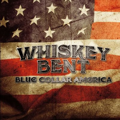 Whiskey Bent - Blue Collar America (2017) 320 kbps