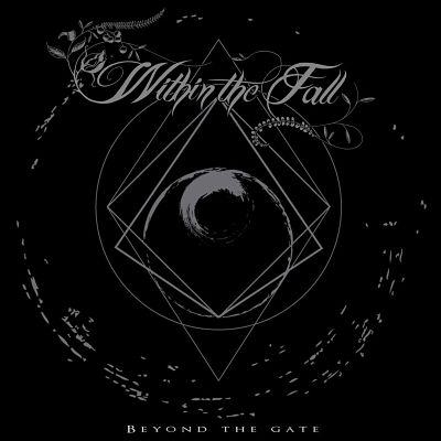 Within The Fall - Beyond The Gate [EP] (2017) 320 kbps