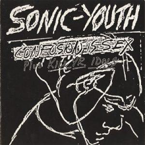 1983-Confusion Is Sex + Kill Yr. Idols
