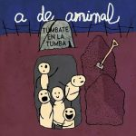 A De Animal - Túmbate En La Tumba (2017) 320 kbps