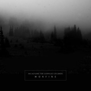 An Autumn For Crippled Children - Morfine [EP] (2017) 320 kbps