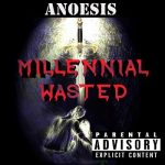 Anoesis – Millennial Wasted (2017) 320 kbps