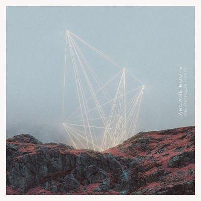 Arcane Roots - Melancholia Hymns (2017) 320 kbps