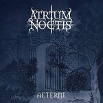 Atrium Noctis - Aeterni (2017) 320 kbps